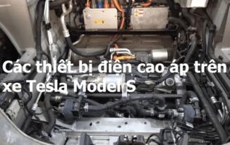 Tìm hiểu các thiết bị điện cao áp trên xe Tesla model S 70 2016