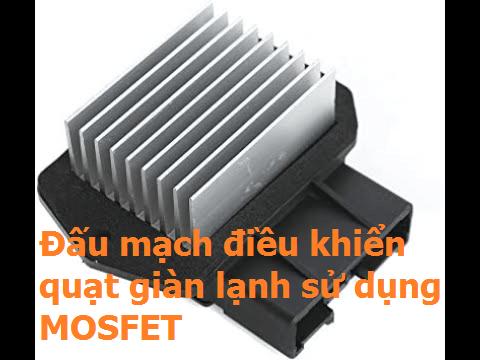 Bài 8: Đấu mạch điều khiển quạt giàn lạnh hệ thống điều hòa ôtô
